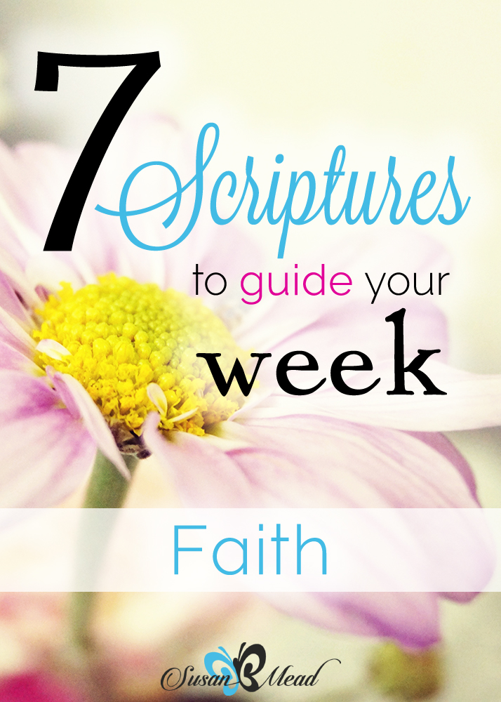 7 Scriptures To Guide Your Week Faith Dance With Jesus