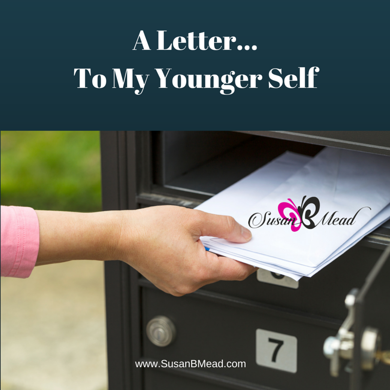 A Letter...To My Younger Self