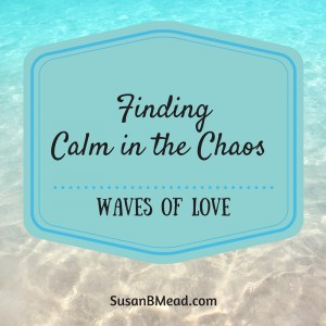 Waves of Love, Do you need to know God is love? This post provides 2 powerful scripture and poetry for when you need aves of love to pour over you.