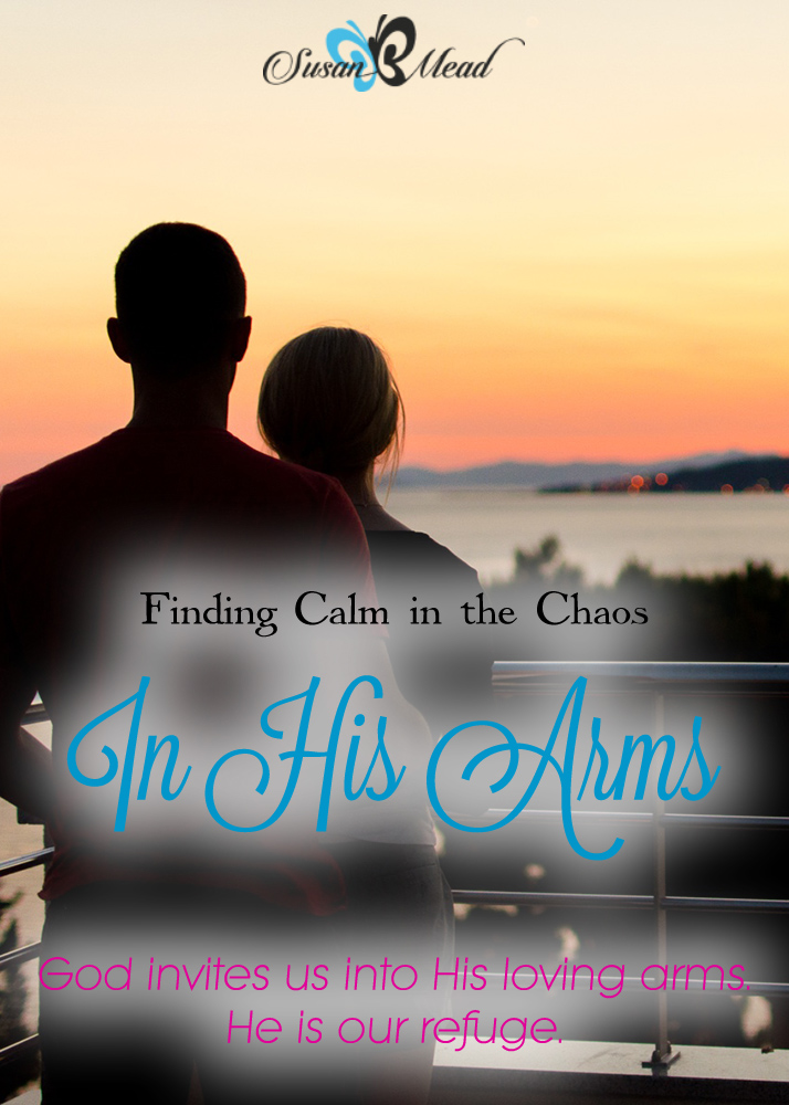 In His Arms, Have you ever felt overwhelmed by life's burdens? This post provides 5 powerful scriptures to recall when seeking calm in the chaos of life.