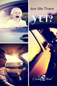 Are We There Yet? Do you remember the first time you hear or said that? Tell me. You may win a MercyMe CD from Pizza Ranch.