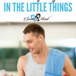 Finding Joy in the Little Things